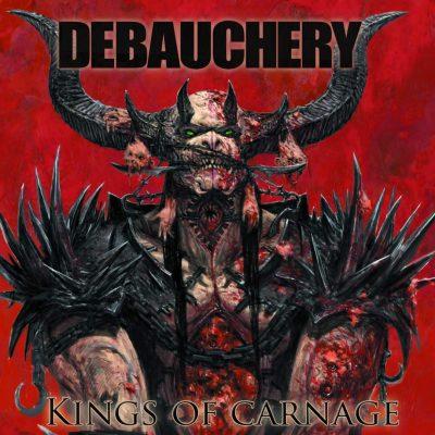 DEBAUCHERY - Kings Of Carnage