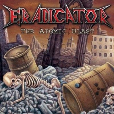 ERADICATOR - The Atomic Blast