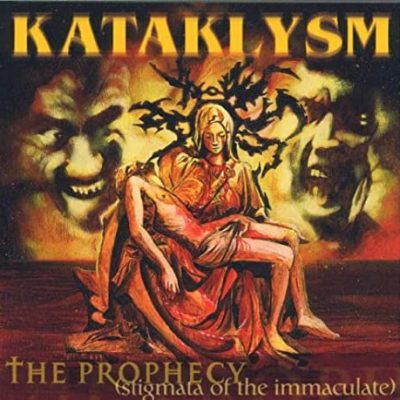 KATAKLYSM - The Prophecy (Stigmata Of The Immaculate)